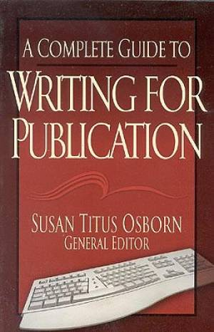 Complete Guide To Writing For Publication