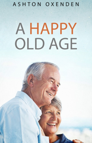 Happy Old Age, A