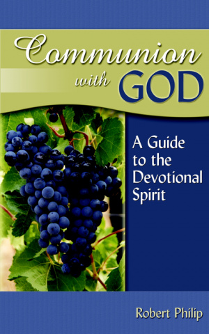 Communion With God: A Guide To The Devotional Spirit