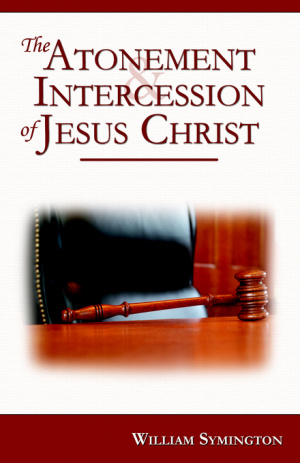 Atonement & Intercession Of Jesus Christ, The