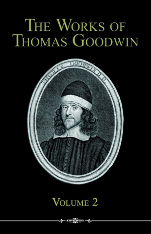 Works Of Thomas Goodwin, Volume 2