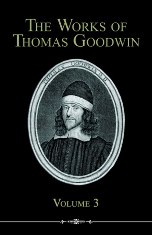 Works Of Thomas Goodwin, Volume 3