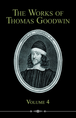 Works Of Thomas Goodwin, Volume 4