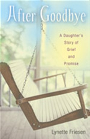 After Goodbye: A Daughter's Story of Grief and Promise