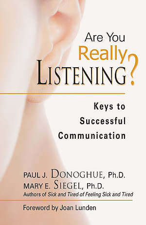 Are You Really Listening?: Keys to Successful Communication
