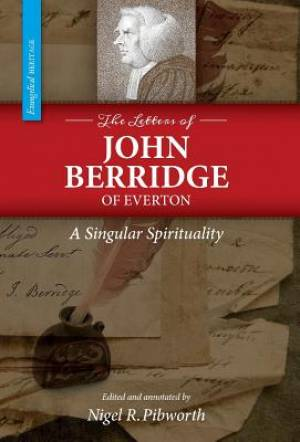 The Letters of John Berridge of Everton: A Singular Spirituality (HC)