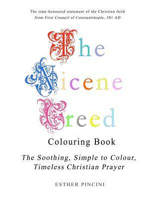 The Nicene Creed Colouring Book: The Soothing, Simple to Colour,  Timeless Christian Prayer
