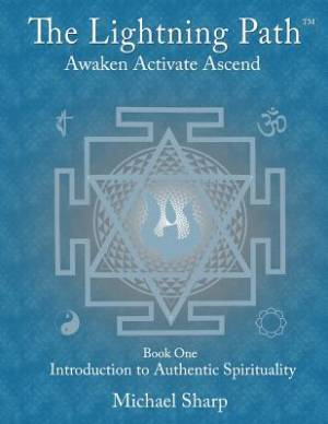 Lightning Path Workbook One: Introduction to the Authentic Spirituality