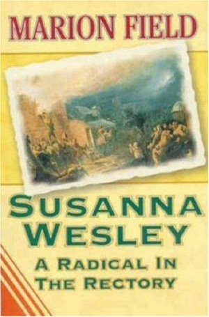 Susanna Wesley: A Radical in the Rectory