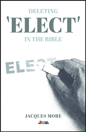 Deleting 'Elect' In The Bible