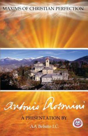 MAXIMS OF CHRISTIAN PERFECTION: THE WRITINGS OF BLESSED ANTONIO ROSMINI