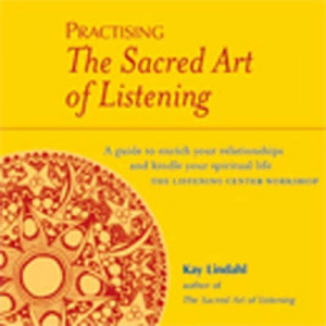 Practising The Sacred Art Of Listening P