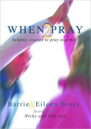 When 2 Pray: Helping Couples Pray Together