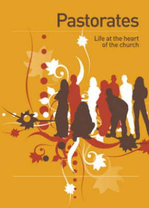 Pastorates: Life at the Heart of the Church