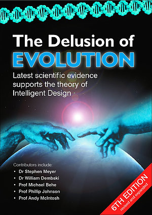 The Delusion Of Evolution 4th Edition