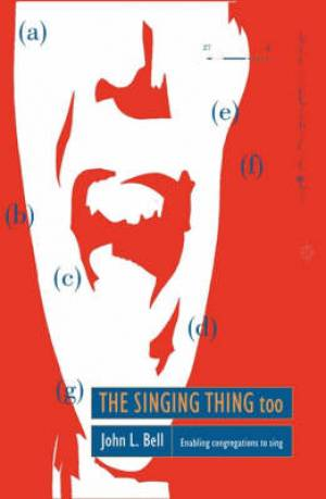 The Singing Thing Too: Enabling congregations to Sing Pt 2