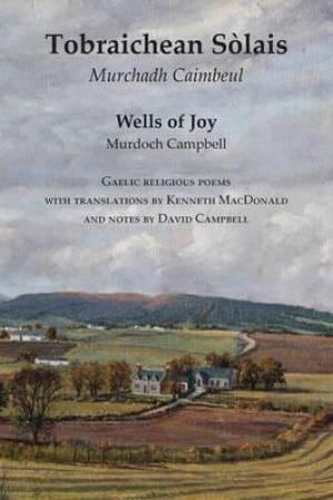 Wells of Joy - Tobraichean Solais - Gaelic Religious Poems