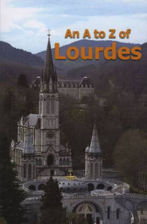 An A to Z of Lourdes