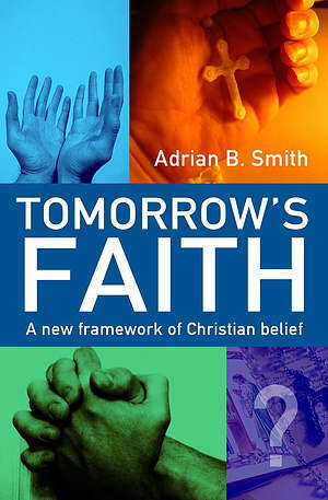 Tomorrow's Faith: A New Framework for Christian Belief