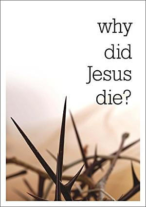 Why Did Jesus Die Booklet