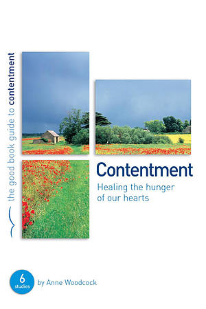 Contentment : Healing the hunger of our hearts