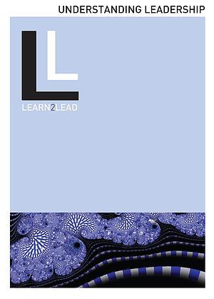 Understanding Leadership Learn 2 Lead