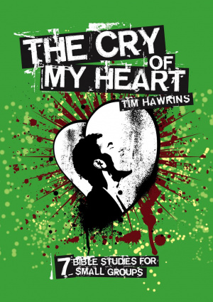 Cry Of My Heart The Bible Study