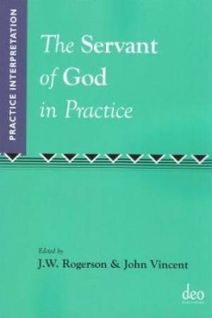 The Servant of God in Practice