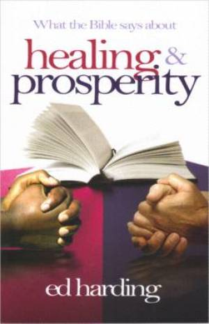 What The Bible Says About Healing & Prosperity Paperback Book