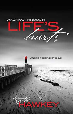 Walking Through Life's Hurts Paperback Book