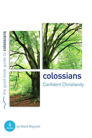 Colossians : Confident Christianity