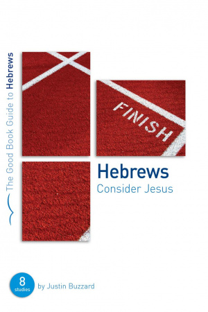 Hebrews : Consider Jesus
