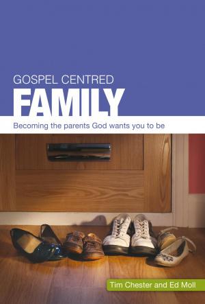 Gospel Centred Family