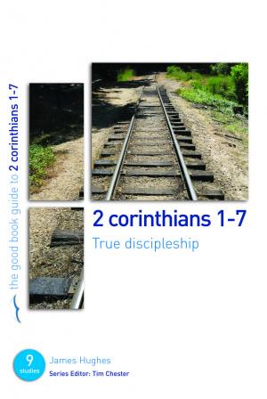 2 Corinthians 1 - 7 : True Discipleship
