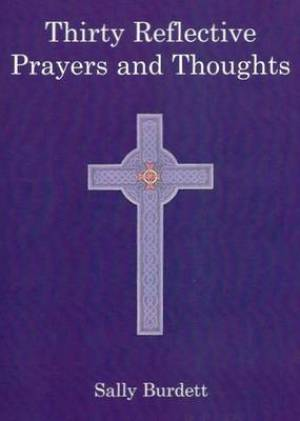Thirty Reflective Prayers and Thoughts
