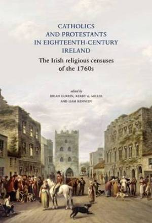 Catholics and Protestants in Eighteenth-Century Ireland