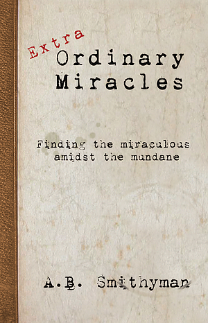Extra Ordinary Miracles