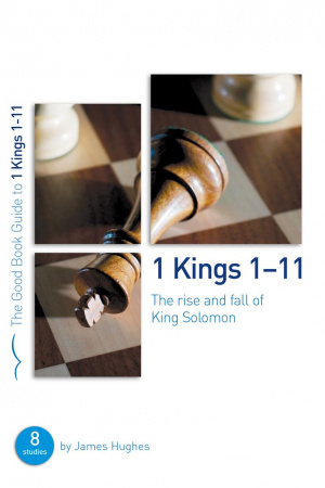 1 Kings 1-11 : The rise and fall of King Solomon
