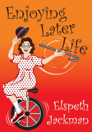 Enjoying Later Life Paperback Book