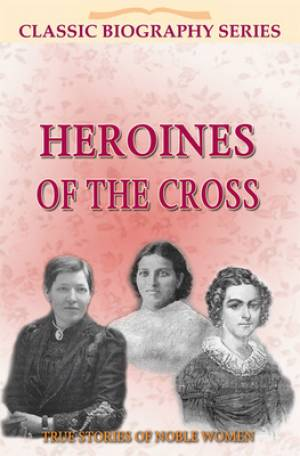 Heroines Of The Cross Pb
