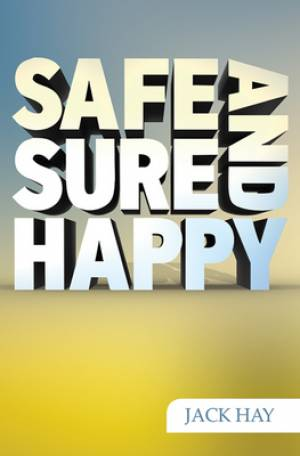 Safe Sure And Happy