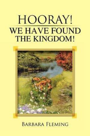 Hooray! We Have Found the Kingdom!