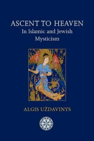 Ascent to Heaven in Islamic and Jewish Mysticism