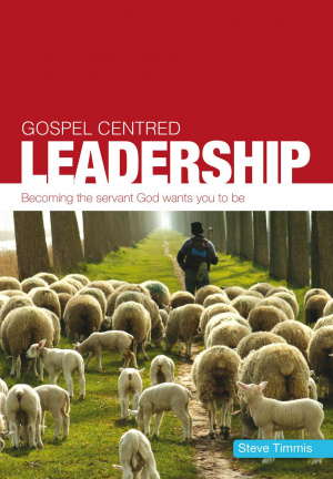 Gospel Centred Leadership
