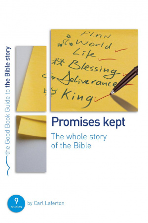 Promises Kept : The Whole Story of The Bible