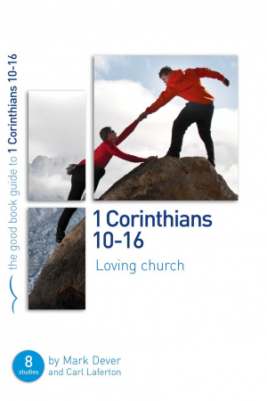 1 Corinthians 10 -16 : Loving Church