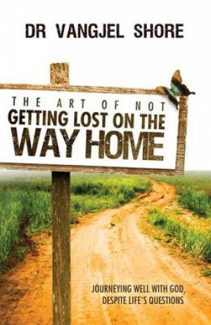 The Art Of Not Getting Lost On The Way Home Paperback Book