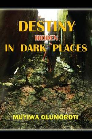 Destiny Hidden in Dark Places