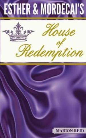 Esther & Mordecai's House of Redemption