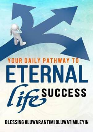 Your Daily Pathway To Eternal Life Success